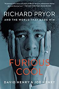 Furious Cool: Richard Pryor And The World That Made Him by David Henry ebook deal