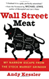 Wall Street Meat: My Narrow Escape from the Stock Market Grinder