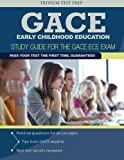 GACE Early Childhood Education : Study Guide for the GACE ECE Exam, GACE Early Childhood Exam Team, 1941759157