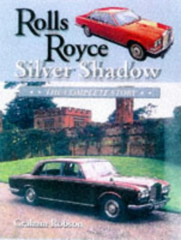 Rolls Royce Silver Shadow: The Complete Story (Crowood AutoClassic)
