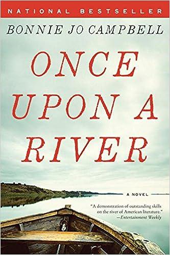 a4a532d69eead Once Upon a River: A Novel: Bonnie Jo Campbell: 9780393341775: Amazon.com:  Books