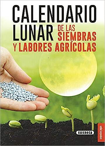 Calendario Lunar De Las Siembras Y Labores Agrícolas Pequeñas Joyas Spanish Edition 9788467751413 Bussagli Marco Books