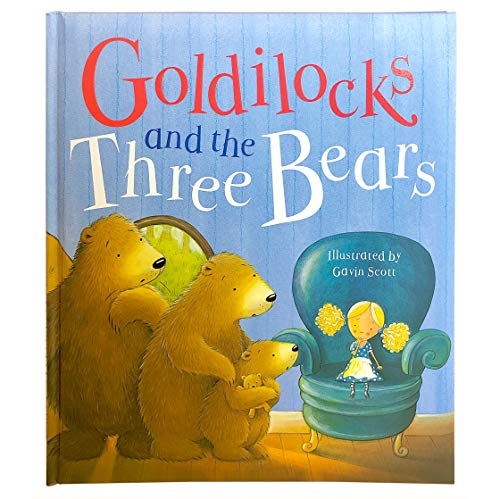 - Goldilocks and the Three Bears