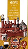 Sienne : Où trouver Duccio, Simone Martini, Pietro Lorenzetti, Ambrogio Lorenzetti, Beccafumi par Sirigatti