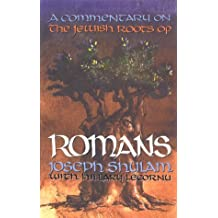 A Commentary on the Jewish Roots of Romans