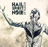 Oi Magoi by Hail Spirit Noir (2014-05-04)