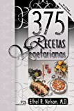 375 Recetas Vegetarianas, Ethel Nelson, 1479600415
