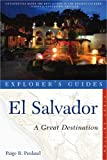 Explorer s Guide El Salvador: A Great Destination (Explorer s Great Destinations)