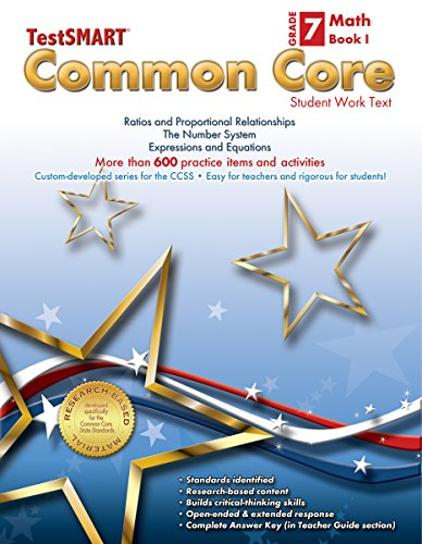 TestSMART® Common Core Mathematics Work Text, Grade 7, Book I - Ratios and Proportional Relationships, The Number System, and Expressions and Equations