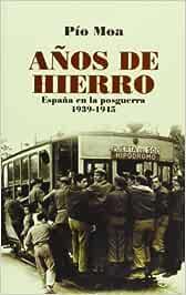 Años de hierro - España en la posguerra 1939-1945 (Bolsillo (la Esfera))