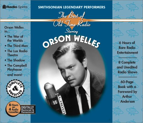 Download The Best of Old-Time Radio Starring Orson Welles (Radio Spirits and the Smithsonian) pdf epub