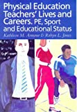 Physical Education - Teachers' Lives and Careers, Kathleen R. Armour and Robyn L. Jones, 0750708182