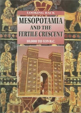 Mesopotamia and the Fertile Crescent (Looking Back)