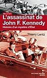 L'assassinat de John F. Kennedy. Histoire d'un mystère d'Etat par Lentz