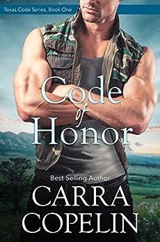 Code of Honor (Texas Code Series Book 1) by [Copelin, Carra]
