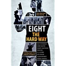 A Killer Thriller Collection - Eight The Hard Way (Mystery Thriller Suspense) (English Edition)
