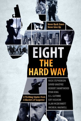 A Killer Thriller Collection - Eight The Hard Way (Mystery Thriller Suspense)
