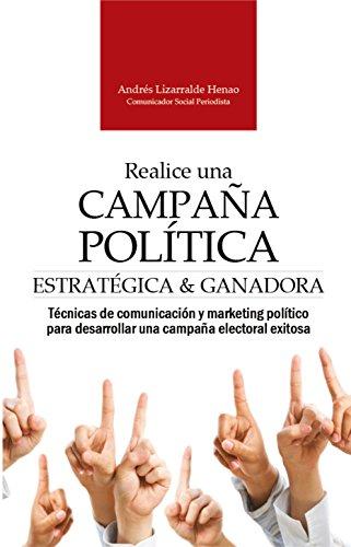 REALICE UNA CAMPAÑA POLÍTICA ESTRATÉGICA Y GANADORA ...