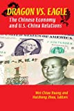 Dragon versus Eagle: The Chinese Economy and U.S.-China Relations, Wei-Chiao Huang, Huizhong Zhou, Editors, 0880994045