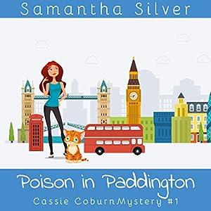 Poison in Paddington: Cassie Coburn Mysteries, Book 1 Hörbuch von Samantha Silver Gesprochen von: Patricia Santomasso