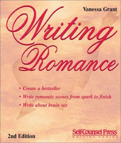 Writing Romance: Create a Bestseller (Writing Series) (Self-Counsel Writing)