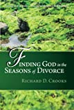 img - for Finding God in the Seasons of Divorce: Volume 2: Spring and Summer Seasons of Renewal and Warmth book / textbook / text book