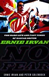 img - for No Fear: Ernie Irvan: The Nascar Driver's Story of Tragedy and Triumph book / textbook / text book