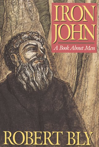 Iron John: A Book About Men by Bly, Robert (1990) Hardcover