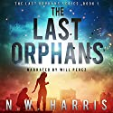 The Last Orphans Audiobook by N.W. Harris Narrated by Liam Owen