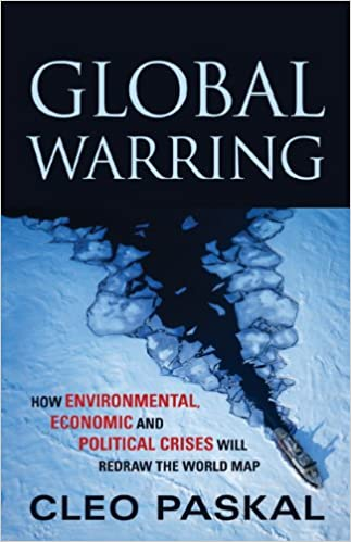 Global Warring Economic and Political Crises Will Redraw the World Map How Environmental
