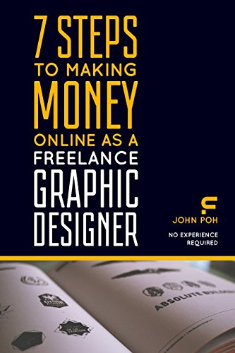 7 Steps to Making Money Online as a Freelance Graphic Designer: No Experience Required
