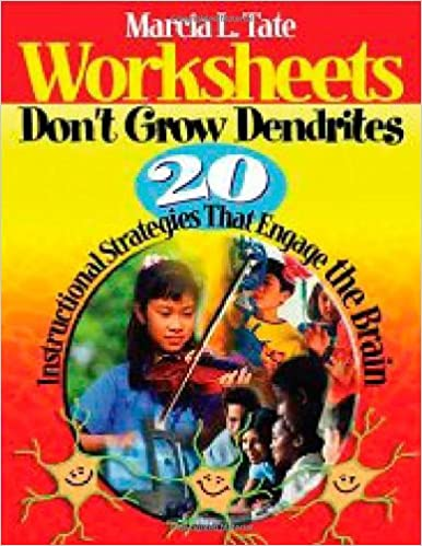 Worksheet Worksheets Don T Grow Dendrites worksheets dont grow dendrites 20 instructional strategies that engage the brain marcia l tate 9780761938804 amazon