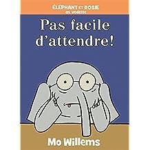 Éléphant et Rosie : Pas facile d'attendre!