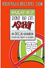 Rule #2: Don't Be an Asshat: An Official Handbook for Raising Parents and Children Paperback