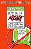 img - for Rule #2: Don't Be an Asshat: An Official Handbook for Raising Parents and Children book / textbook / text book