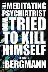 The Meditating Psychiatrist Who Tried to Kill Himself Paperback