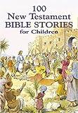 100 New Testament Bible Stories for Children, , 0517225875