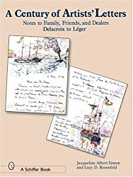 A Century of Artist Letters: Notes to Family, Friends, & Dealers: Delacroix to Leger by Jacqueline Albert Simon (2003-01-01)