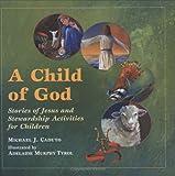 A Child of God, Michael J. Caduto, 0809167263