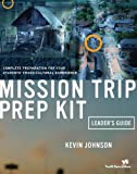 Mission Trip Prep Kit, Kevin Johnson, 0310244870
