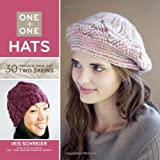 One + One: Hats: 30 Projects from Just Two Skeins