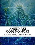 Anunnaki: Gods No More