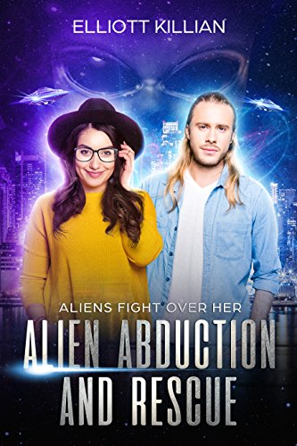 Alien Abduction and Rescue: Aliens Fight Over Her (Alien Mom Book 1)