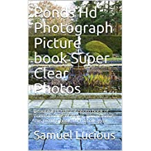 Ponds Hd Photograph Picture book Super Clear Photos: Beautiful HD digital photo book of Ponds Bodies of Water. You will love this picture book, fun for all ages.