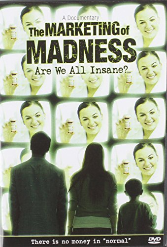 The Marketing of Madness: Are We All Insane? A Documentary