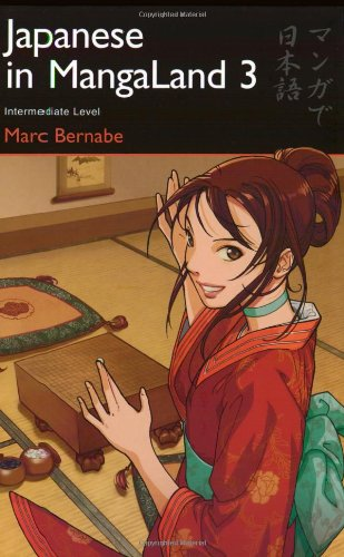 Japanese in MangaLand 3: Intermediate Level (Japanese in MangaLand Series)
