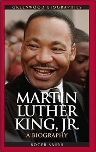 Martin Luther King, Jr.: A Biography (Greenwood Biographies ...