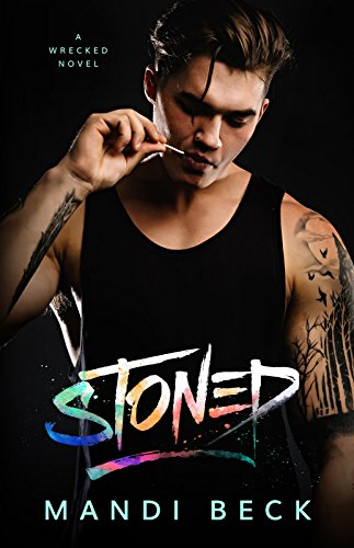 STONED (Wrecked Book 1) by [Beck, Mandi]