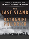 The Last Stand, Nathaniel Philbrick, 1410426513