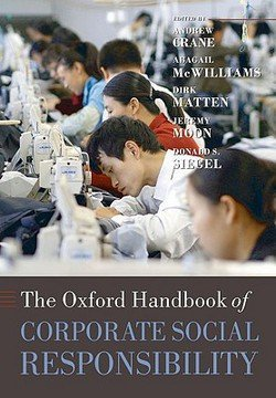 The Oxford Handbook of Corporate Social Responsibility (Paperback)--by Andrew Crane [2009 Edition] (The Oxford Handbook Of Corporate Social Responsibility)